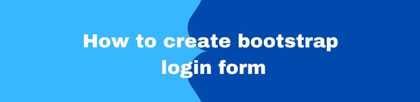 Bootstrap login form for beginners
