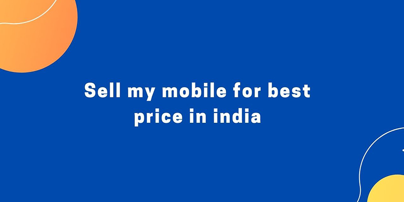 Sell my mobile for best price in india