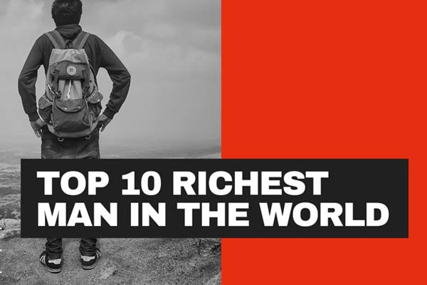 Top 10 richest man in the world