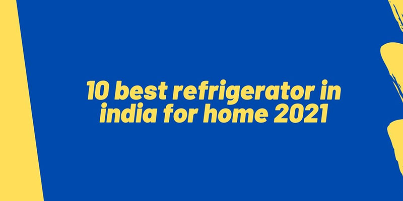 10-best-refrigerator-in-india-for-home