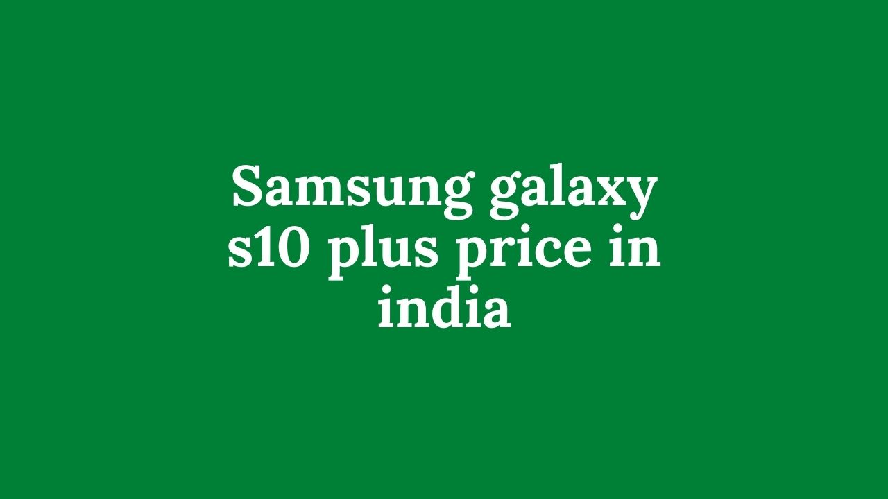 Samsung-galaxy-s10-plus-price-in-india