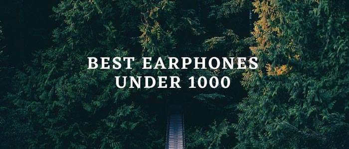 best earphones under 1000