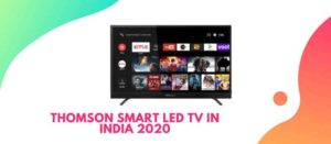 Thomson led tv best smart tv in india 2020