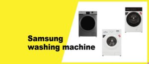 Samsung washing machine best washing machine brand