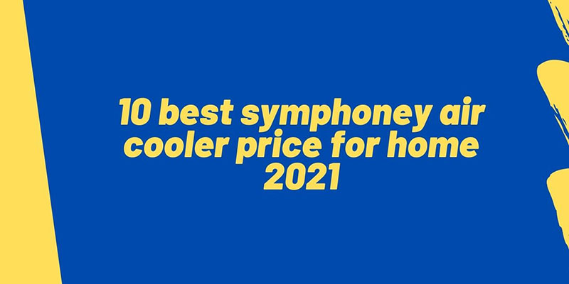 10-best-symphoney-air-cooler-price-for-home