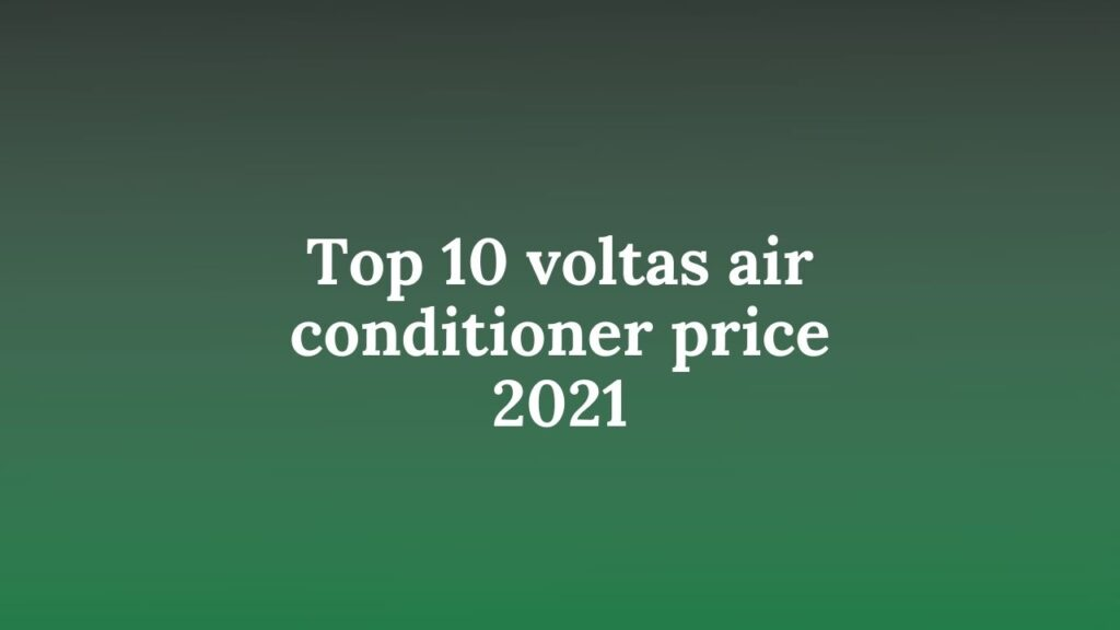 Top-10-voltas-air-conditioner-price