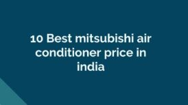 10 best Mitsubishi air conditioner price in India