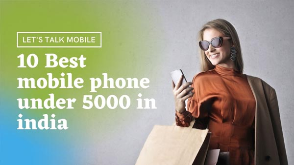 10 Best mobile phone under 5000 in india