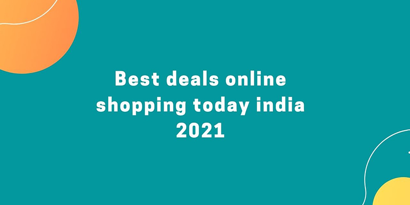 Best deals online shopping today india 2021